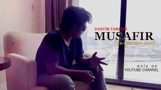 MUSAFIR II TANVIR TAREQ II NEW BANGLA SONG 2016