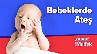 Bebeklerde Ateş - Hatalar, Doğrular | İki Anne Bir Mutfak