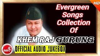 Khem Raj Gurung | Evergreen Songs Collection | AUDIO JUKEBOX