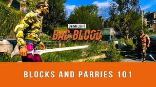 Dying Light: Bad Blood - Blocks and Parries 101