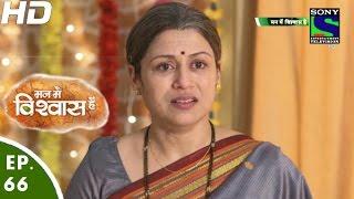 Mann Mein Vishwaas Hai - मन में विश्वास है - Episode 66 - 26th May, 2016