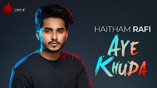 Aye Khuda Official Video - Haitham Rafi  | Indie Music Label | Sony Music India