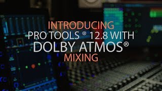 Pro Tools 12.8 with Native Dolby Atmos