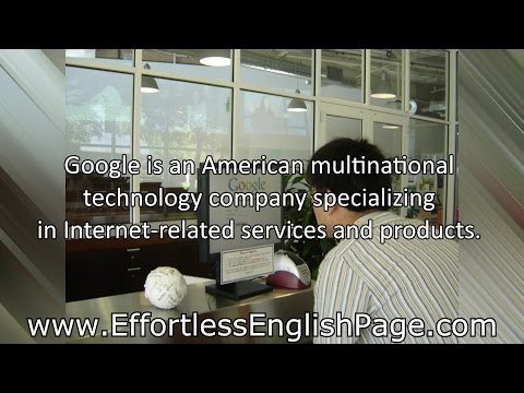 "Effortless English - Mini Story ""Google, Facebook & The Internet"""