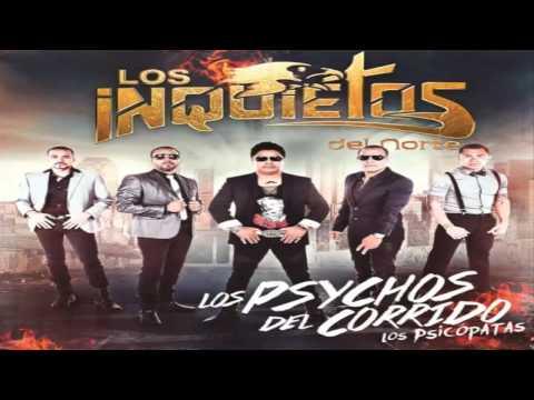 Xxx Mp4 No La Hagan De Pedo Los Inquietos Del Norte Cd Album 2013 Los Psychos Del Corrido Los Psicopatas 3gp Sex