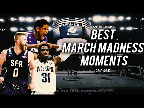 Best Moments in March Madness 2010 2017