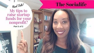 My tips to raise money to start your nonprofit!