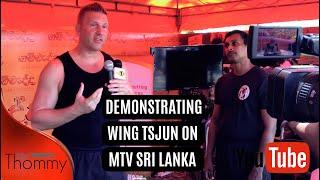 Sifu Thommy demonstrates Wing Tsjun on MTV Sri Lanka in November 2017