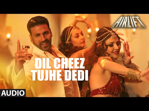 Xxx Mp4 DIL CHEEZ TUJHE DEDI Full Song AUDIO AIRLIFT Akshay Kumar Ankit Tiwari Arijit Singh 3gp Sex