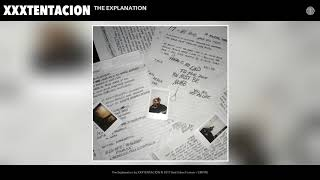 XXXTENTACION - The Explanation (Audio)