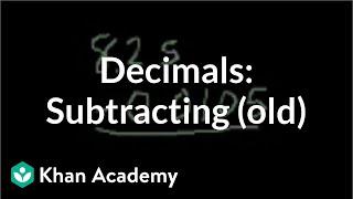 Subtracting decimals (old) | Decimals | Pre-Algebra | Khan Academy