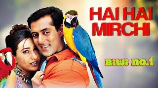 Hai Hai Mirchi - Biwi No. 1 | Salman Khan, Karisma Kapoor & Anil Kapoor | Sukhwinder & Alka Yagnik