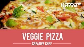 Veggie Pizza - Creative Chef - Kappa TV