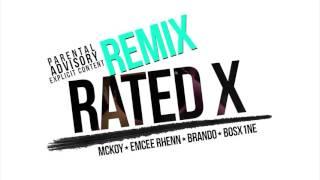 Rated X REMIX - Mckoy, Emcee Rhenn, Brando, Bosx1ne