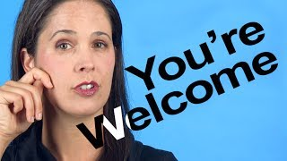How to Pronounce YOU'RE WELCOME -- American English