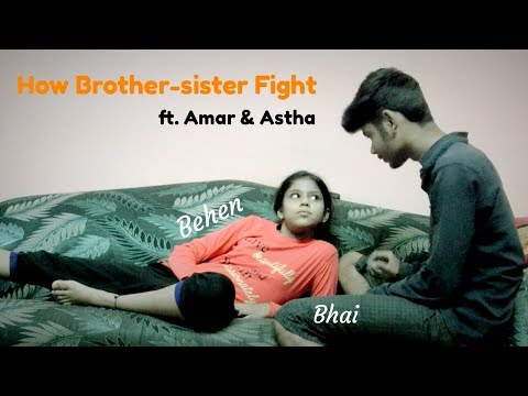 How Brother-sister Fight | Indian | Siblings | Expectations vs Reality | Amar | Astha