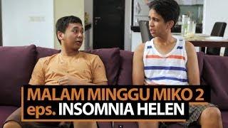 Malam Minggu Miko 2 - Insomnia Helen