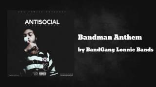 Bandman Anthem - BandGang Lonnie Bands