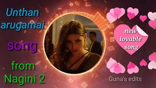Undhan arugamai song from Nagini 2 | New lovable song 💖|