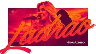 Naiara Azevedo - Ladrão (DVD Contraste)