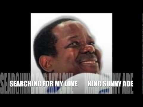 SEARCHING FOR MY LOVE - King Sunny Ade & The African Beats