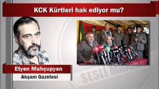 Etyen Mahçupyan : KCK Kürtleri hak ediyor mu?