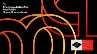 John Digweed & Nick Muir - Track For Life (Cosmic Cowboys Remix) (mastered)