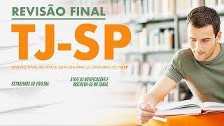 Revisão Final Concurso TJ-SP 2017 - 10h de Aulas Gratuitas