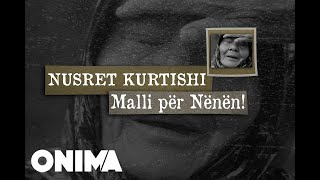 Nusret Kurtishi - Malli per Nenen 2018