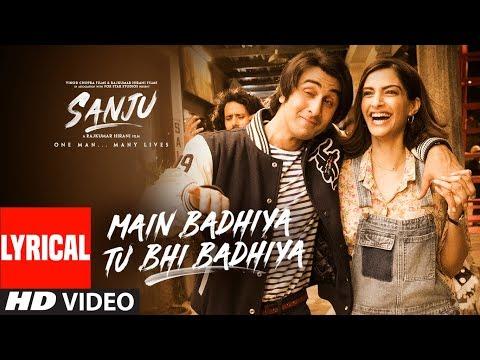 SANJU: Main Badhiya Tu Bhi Badhiya Lyrical  Ranbir Kapoor   Sonam Kapoor  Sonu Nigam Sunidhi Chauhan