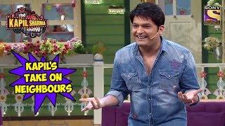 Kapil's Take On Neighbours - The Kapil Sharma Show