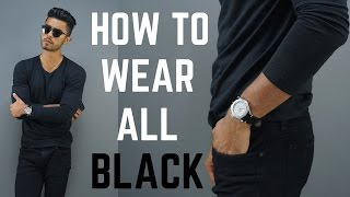 How To Look Sexier Wearing All BLACK    How to Wear All Black
