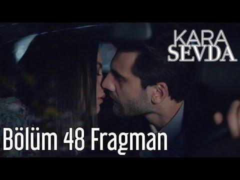 Kara Sevda 48. Bölüm Fragman
