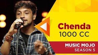 Chenda - 1000 CC - Music Mojo Season 5 - KappaTV