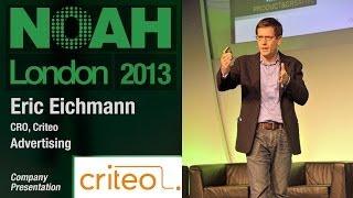 Eric Eichmann - CRO, Criteo - NOAH13