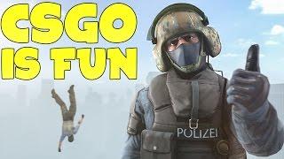 CS:GO IS FUN