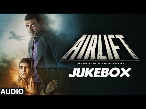 AIRLIFT Full Audio Songs (JUKEBOX) | Akshay Kumar, Nimrat Kaur | T-Series