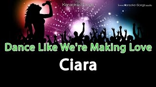 Ciara Dance Like We're Making Love Instrumental Karaoke Version with vocals and lyrics