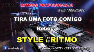 ♫ Ritmo / Style  - TIRA UMA FOTO COMIGO - Rebeca