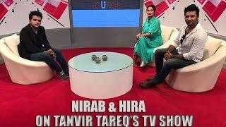 ACTOR NIRAB & MODEL HIRA on TANVIR TAREQ'S SHOW