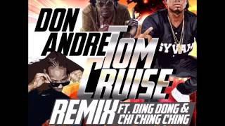 Don Andre Ft Ding Dong & Chi Ching Ching - Tom Cruise (Remix) - August 2015 | @GazaPriiinceEnt