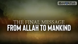 The Final Message From Allah To Mankind