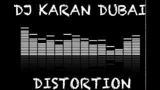 Dj Karan Dubai - Distortion