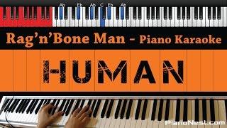 Rag'n'Bone Man - Human - HIGHER Key (Piano Karaoke / Sing Along)