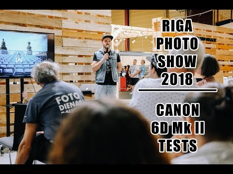 Xxx Mp4 RIGA PHOTO SHOW 2018 I CANON 6D Mk II TESTS 3gp Sex
