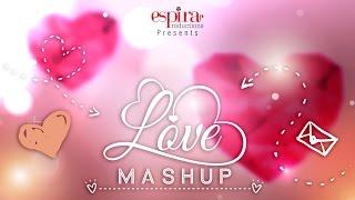 LOVE MASHUP 2016 || Espira Productions || ft. Ayaz Merchant | ft. Khushbu Kalal
