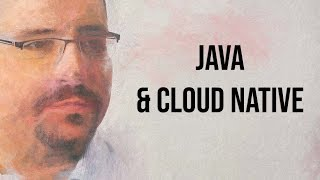 How Java is Relevant in the Cloud Native World