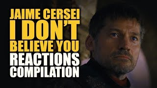 Game of Thrones JAIME CERSEI I DON'T BELIEVE YOU Reactions Compilation