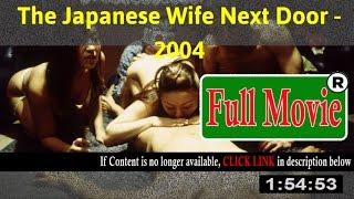 The Japanese Wife Next Door 2004 - FuII HD Movie Net
