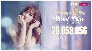 Hương Đêm Bay Xa | Hari Won | Official Music Video | Nhạc trẻ hay